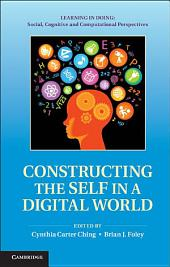 Constructing the Self in a Digital World