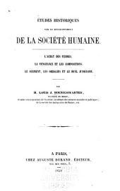 Études historiques sur le développement de la société humaine: Láchat des femmes. La vengeance et les compositions. Le serment, les ordalies et le duel judiciaire