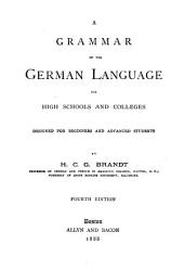 A Grammar of the German Language, for High Schools and Colleges: Designed for Beginners and Advanced Students