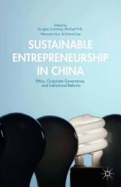 Sustainable Entrepreneurship in China: Ethics, Corporate Governance, and Institutional Reforms
