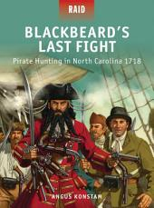 Blackbeard's Last Fight: Pirate Hunting in North Carolina 1718