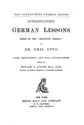 """Introductory German Lessons Based on the """"Beginning German"""" of Dr. Emil Otto: With Amendments and Full Vocabularies"""