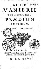 Jacobi Vanierii,... Praedium rusticum