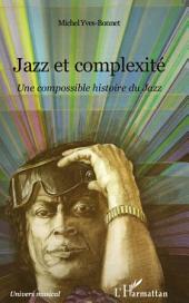 Jazz et complexité: Une compossible histoire du Jazz