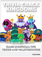 Trivia Crack Kingdoms Game Unofficial Tips Tricks and Walkthroughs