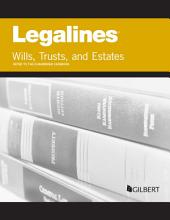 Legalines on Wills, Trusts, and Estates, Keyed to Dukeminier: Edition 9