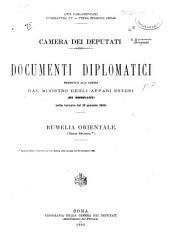 Documenti diplomatici presentati alla camera dal ministro degli affari esteri (di Robilant) nella tornata del 18 gennaio 1886: Rumelia Orientale. (serie seconda)