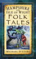 Hampshire and Isle of Wight Folk Tales PDF