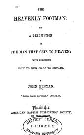 The heavenly footman: or, A description of the man that gets to heaven: with directions how to run so as to obtain