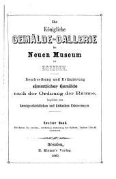 Die köigliche gemaelde-galerie zu Dresden beschreibend und erläuternd vorgeführt mit einem verzeichnisse der maler: Band 2