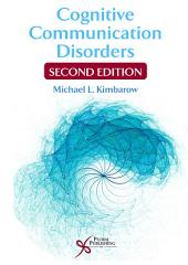 Cognitive Communication Disorders, Second Edition
