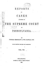 Reports of Cases Adjudged in the Supreme Court of Pennsylvania: Volume 7