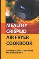 Mealthy CrispLid Air Fryer Cookbook