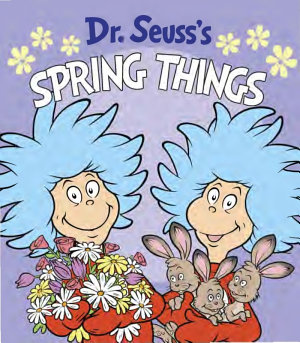 Dr  Seuss s Spring Things