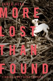 More Lost Than Found: Finding a Way Back to Faith