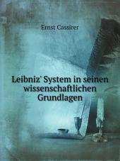 Leibniz' System in seinen wissenschaftlichen Grundlagen