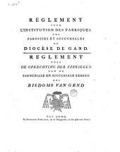 Reglement voor de oprechting der fabrieken van de parochiale en succursale kerken des Bisdoms van Gend