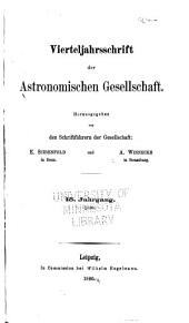 Vierteljahrschrift der Astronomischen Gesellschaft: Bände 15-16