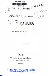Histoire Universelle: Charlemagne. La Papauté, Volume11