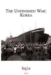 The Unfinished War: Korea