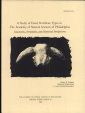 A Study of Fossil Vertebrate Types in the Academy of Natural Sciences of Philadelphia: Taxonomic, Systematic, and Historical Perspectives
