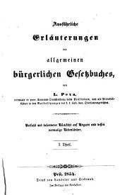 Ausführliche Erläuterungen des allgemeinen bürgerlichen Gesetzbuches: verfaßt mit besonderer Rücksicht auf Ungarn und dessen vormalige Nebenländer, Band 1