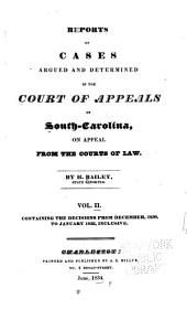 Reports of Cases Argued and Determined in the Court of Appeals of South-Carolina, on Appeal from the Courts of Law: ... 1828 to [1832] ...
