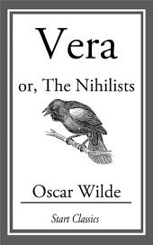 Vera: or, The Nihilists
