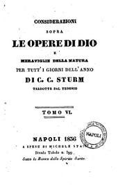Considerazioni sopra le opere di Dio e meraviglie della natura per tutti i giorni della natura per tutti i giorni dell'anno di C. C. Sturm: 6