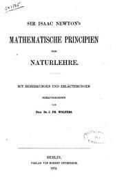 Mathematische principien der naturlehre mit bemerkungen und erlauterungen sir Isaac Newton's