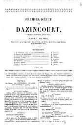 Premier debut de Dazincourt, comédie vaudeville en un acte [Texte imprimé] par M. T. Sauvage, représentée pour la première fois à Paris sur le théâtre de la Porte Saint Martin le 15 novembre 183