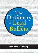 The Dictionary of Legal Bullshit