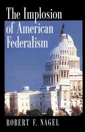 The Implosion of American Federalism