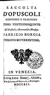 RACCOLTA D'OPUSCOLI SCIENTIFICI, E FILOLOGICI.: TOMO VENTESIMOQUINTO, Volume 25