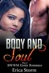 Body and Soul (Part 4): BWWM Interracial, African American