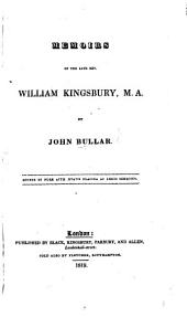 Memoirs of the late Rev. William Kingsbury, M.A.