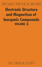 Electronic Structure and Magnetism of Inorganic Compounds: Volume 5
