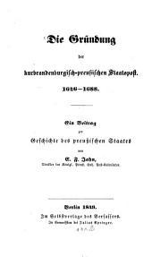 Die Gründung der kurbrandenburgisch-preußischen Staatspost: 1646 - 1688. Ein Beitrag zur Geschichte des preußischen Staates