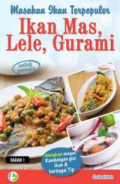 Masakan Ikan Terpopuler: Ikan Mas, Lele, dan Gurami: Bagian 1