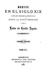 Mexico en el siglo XIX: o sea su historia desde 1800 hasta la epoca presente, Volúmenes 15-16