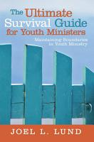 The Ultimate Survival Guide for Youth Ministers PDF