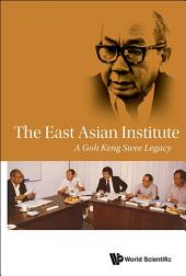 The East Asian Institute: A Goh Keng Swee Legacy
