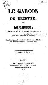 Le Garçon de recette, ou la Rente: Comédie en un acte, mêlée de couplets