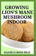 Growing Lion's Mane Mushroom Indoor