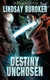 Destiny Unchosen: Rust & Relics 1.5