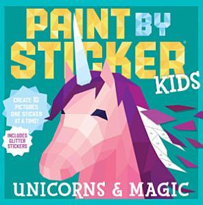 Paint by Sticker Kids  Unicorns   Magic Book