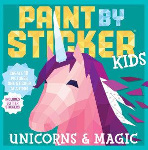 Paint by Sticker Kids  Unicorns   Magic