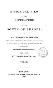 Historical view of the literature of the south of Europe, tr., with notes, by T. Roscoe: Volumes 3-4