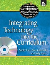 Integrating Technology into the Curriculum: All Grades