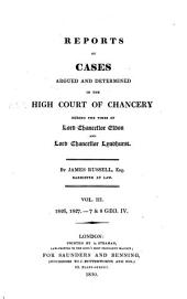 Reports of Cases Argued and Determined in the High Court of Chancery: During the Time of Lord Chancellor Eldon, 1826-1829, Volume 3